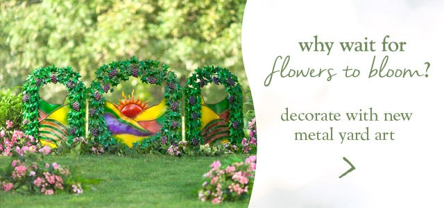 Why wait for flowers to bloom? Shop new metal yard art