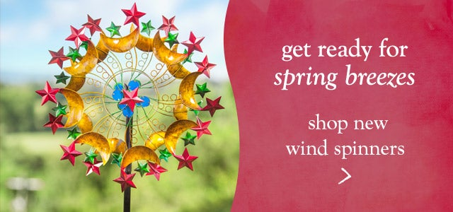 Get ready for Spring breezes - shop wind spinners