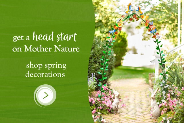Get a head start on Mother Nature - Shop spring decorations