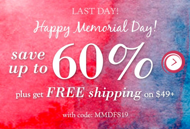 Last Day! Memorial Day Weekend Sale: Save up to 60% plus get Free Shipping on $49+ with code MMDFS19