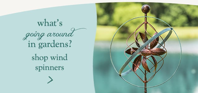 What's going around in gardens? Shop wind spinners