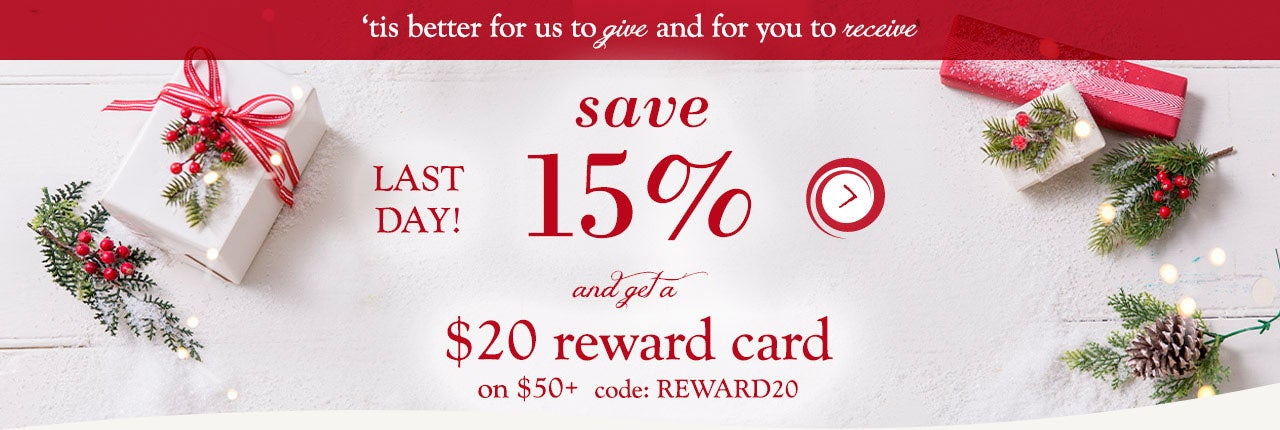 'Tis better to give than receive. Save 15% and get a $20 gift card on $50+ with code REWARD20. Last Day! SHOP