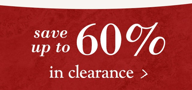Save up to 60% in Clearance.
