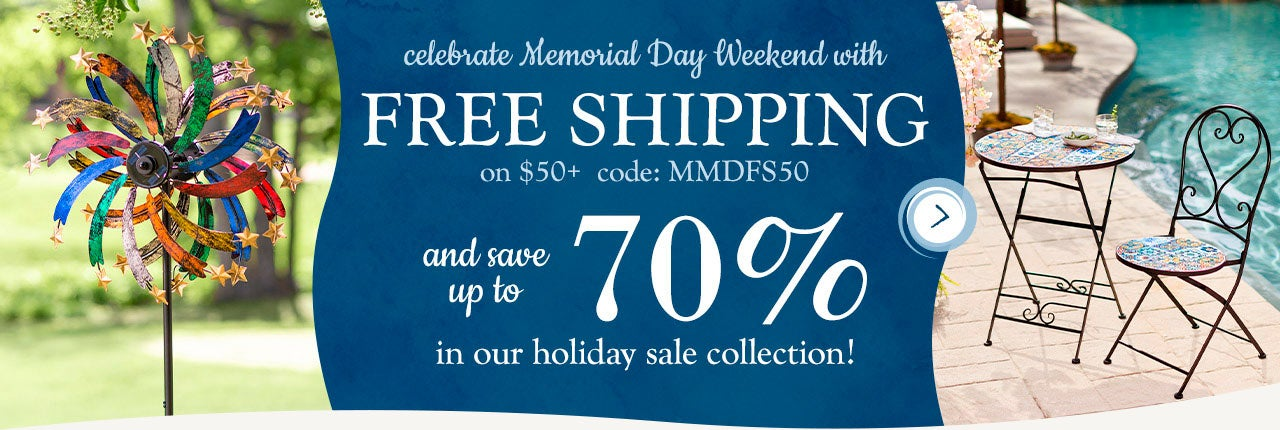 Celebrate Memorial Day Weekend with Free Shipping on $50+ with code MMDFS20 and save up to 70% in our holiday sale collection. SHOP
