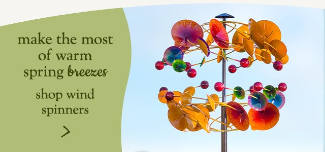 Make the most of warm spring breezes. Shop wind spinners.