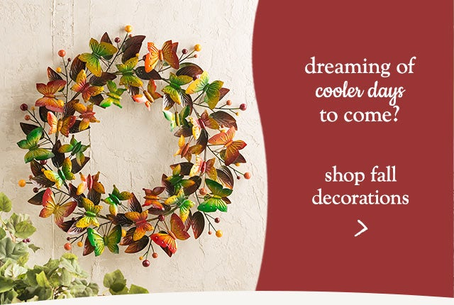 dreaming of cooler days to come? Shop Fall Decorations