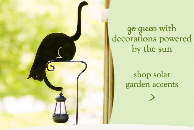 go green with decorations powered by the sun - shop solar garden accents