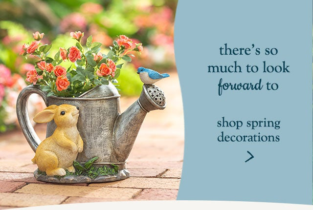 there's so much to look forward to - Shop Spring Decorations