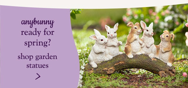 anybunny ready for spring? shop garden statues